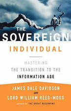 NEW The Sovereign Individual: Mastering the Transition to the Information Age