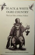Black & White Ogre Country: The Lost Tales of Hilary Tolkien 1st Edition