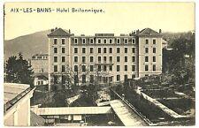 CPA 73 Savoie Aix-les-Bains Hôtel Britannique