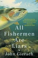 All Fishermen Are Liars [John Gierach's Fly-fishing Library]