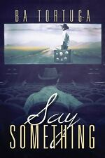 Say Something by Ba Tortuga (2014, Paperback)