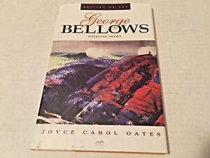 George Bellows American Artist by Joyce Carol Oates 1st Edition