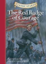 Classic Starts� : The Red Badge of Courage by Oliver Ho, Arthur Pober, Stephen Crane, Jamel Akib (Hardback, 2006)