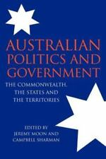 Australian Politics and Government : The Commonwealth, States and Territories...