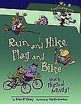 Run and Hike, Play and Bike: What Is Physical Activity? Food Is Categorical