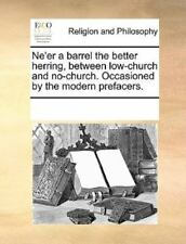 Ne'Er a Barrel the Better Herring, Between Low-Church and No-Church.