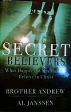 Secret Believers : What Happens When Muslims Believe in Christ by Brother...