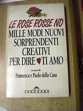 MANUALE D AMORE LE ROSE ROSSE NO Come dire TI AMO Paolo e Francesco DELLA CASA