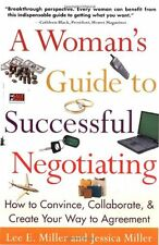 A Womans Guide to Successful Negotiating: How to Convince, Collaborate, & Creat