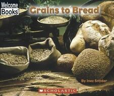 Grains to Bread (Welcome Books: How Things Are Made)-ExLibrary