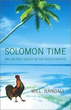 Solomon Time: An Unlikely Quest in the South Pacific by Randall, Will