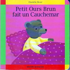 Petit Ours Brun Fait Un Cauchemar * Album Carton * Bayard  * D BOUR M AUBINOIS