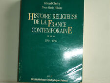 HISTOIRE RELIGIEUSE DE LA FRANCE CONTEMPORAINE 1930-1988 G Cholvy et Y-M Hilaire