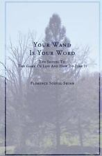 Your Word Is Your Wand : A Sequel to the Game of Life and How to Play It by...