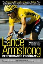 The Lance Armstrong Performance Program : 7 Weeks to the Perfect Ride by Chris C