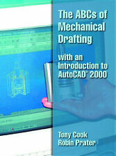 The ABCs of Mechanical Drafting with an Introduction to AutoCAD 2000 by