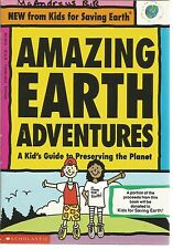 Amazing Earth Adventures : A Kid's Guide to Preserving the Planet by Chapman...