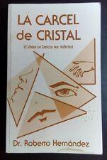 La Carcel de Cristal Como se inicia un Adicto por Roberto Hernandez 1996