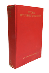 Modern Petroleum Technology 3rd Edition Published By Institute of Petroleum 1962