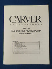 CARVER PM-120 AMPLIFIER SERVICE MANUAL FACTORY ORIGINAL ISSUE GOOD CONDITION