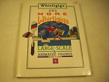 Whirligigs and More Whirligigs Large Scale