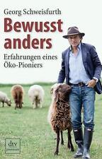 Georg Schweisfurth / Christine Koller: Bewusst anders - Erfahrungen Öko-Pionier