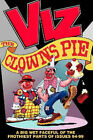 Viz: The Clown's Pie - A Foaming Faceful of the Frothiest Parts of Viz Issues 94 to 99 by John Brown Publishing Ltd (Hardback, 2001)