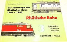 Fahrzeuge Rhätischen Bahn 1889-1998 Lokomotiven Triebwagen Schweers Wall HC4 å *