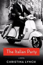 The Italian Party: A Novel by Christina Lynch (ARC Paperback) IN STOCK
