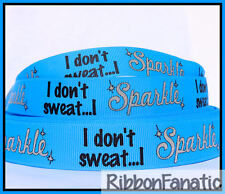 "3 yds 7/8"" Glitter I Don't Sweat I Sparkle Neon Blue Grosgrain Ribbon Fitness"