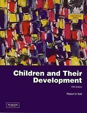 Children and Their Development by Kail 5th International Edition (same as U.S.)