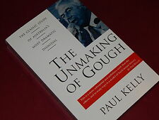 THE UNMAKING OF GOUGH (Whitlam) by PAUL KELLY