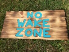 16 inch No Wake Zone handmade wooden sign. personalised, hand engraved & painted