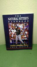 The Natural Hitter's Handbook by Luis Ortiz (2005, Paperback)