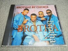 BROTHAZ BY CHOICE...BROTHA 2 BROTHA....indie US...R&B....NEW-SEALED..1997