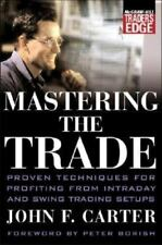 McGraw-Hill Trader's Edge: Mastering the Trade : Proven Techniques for Profiting