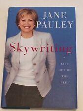 JANE PAULEY SIGNED Skywriting 2004 BOOK 1st Ed- Today, Dateline, Brokaw, Gumbel
