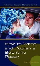 How to Write and Publish a Scientific Paper by Barbara Gastel and Robert A....