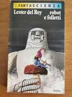 Robot e folletti - L. del Rey - Rizzoli - 1981 - AR