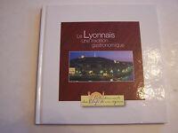 LE LYONNAIS , UNE TRADITION GASTRONOMIQUE  . COMME NEUF . 72 PAGES .