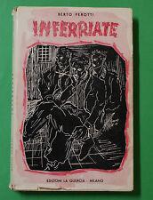 Berto Perotti - Inferriate -Prima ed. La Quercia 1948 - Narrativa - autografato