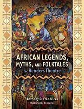 African Legends, Myths, and Folktales for Readers Theatre (Paperback or Softback
