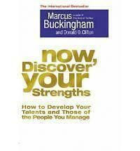 Now, Discover Your Strengths: How to Develop Your Talents and Those of the Peopl