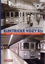 Book - Prague Metro U-Bahn Underground - Soviet Railcars - Elektricke Vozy Ecs