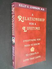 A RELATIONSHIP FOR A LIFETIME CREATE A LOVE THAT LASTS BY KELLY JOHNSON, LIKE NE