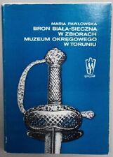 Broń biała-sieczna (cold steel arms catalogue Muzeum Toruń Torun Poland Polish