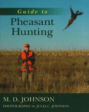 Guide to Pheasant Hunting by Julia C. Johnson, D.M. Johnson (Hardback, 2006)