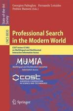 Lecture Notes in Computer Science: Professional Search in the Modern World :...