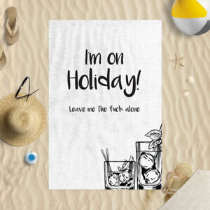 """58x39"""" I'm Only Holiday Leave Me Alone Design Microfibre Beach Towel Funny Joke"""
