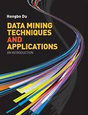 Data Mining Techniques and Applications: an introduction by Hongbo Du (Paperbac…